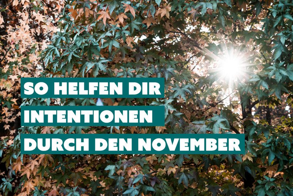 So helfen dir Intentionen durch den November